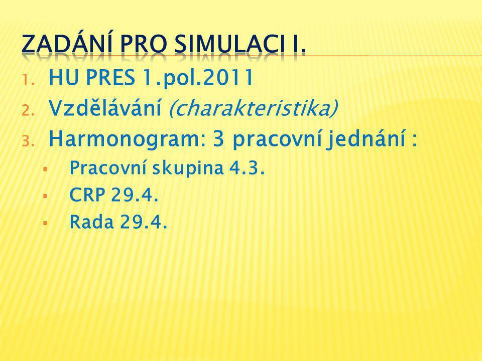 1. HU PRES 1.pol.2011 2. Vzdělávání (charakteristika) 3.