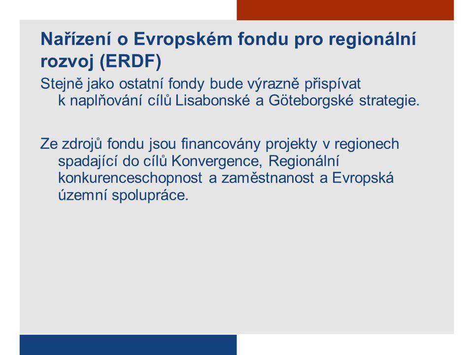 Nařízení o Evropském fondu pro regionální rozvoj (ERDF) Stejně jako ostatní fondy bude výrazně přispívat k naplňování cílů Lisabonské a Göteborgské strategie.