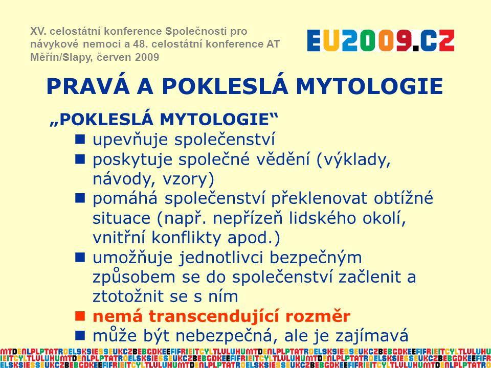 """""""POKLESLÁ MYTOLOGIE"""" upevňuje společenství poskytuje společné vědění (výklady, návody, vzory) pomáhá společenství překlenovat obtížné situace (např. n"""