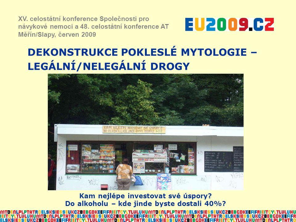 DEKONSTRUKCE POKLESLÉ MYTOLOGIE – LEGÁLNÍ/NELEGÁLNÍ DROGY XV.