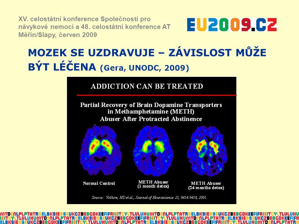 MOZEK SE UZDRAVUJE – ZÁVISLOST MŮŽE BÝT LÉČENA (Gera, UNODC, 2009) XV. celostátní konference Společnosti pro návykové nemoci a 48. celostátní konferen