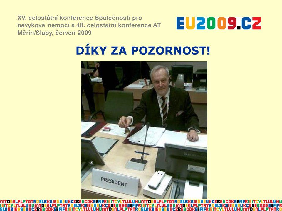 DÍKY ZA POZORNOST! XV. celostátní konference Společnosti pro návykové nemoci a 48. celostátní konference AT Měřín/Slapy, červen 2009