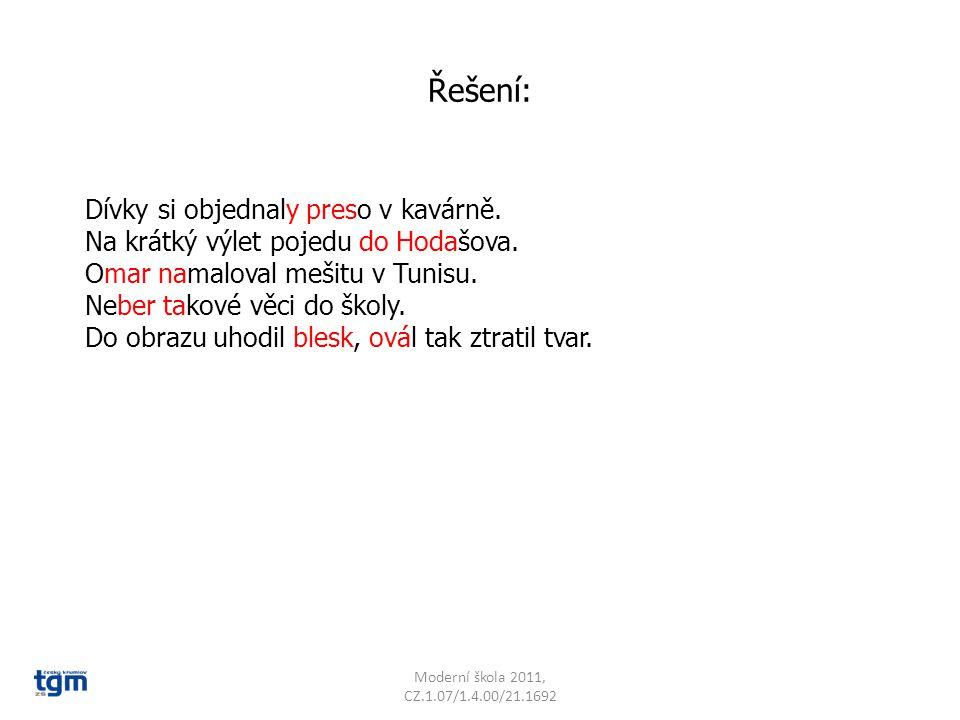 Řešení: Moderní škola 2011, CZ.1.07/1.4.00/21.1692 Dívky si objednaly preso v kavárně.