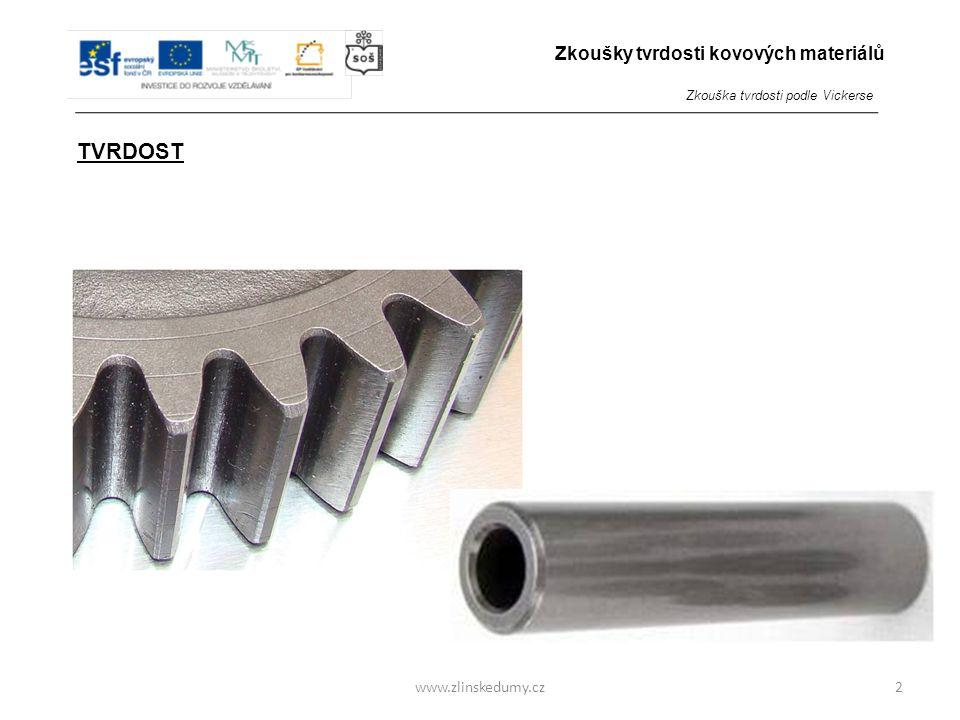 www.zlinskedumy.cz TVRDOST -je jednou ze základních měřitelných veličin, která je velmi důležitá pro hodnocení kovů. 2 Zkoušky tvrdosti kovových mater