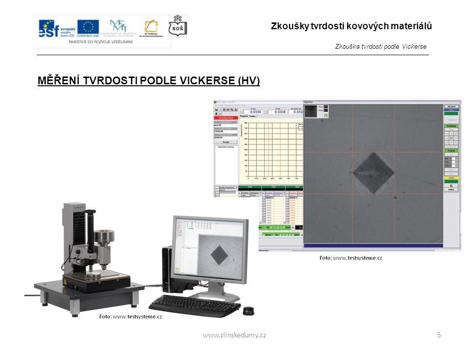 www.zlinskedumy.cz MĚŘENÍ TVRDOSTI PODLE VICKERSE (HV) -má vysokou přesnost -vyžaduje pečlivou přípravu -provádí se v laboratořích 5 Zkoušky tvrdosti kovových materiálů Zkouška tvrdosti podle Vickerse