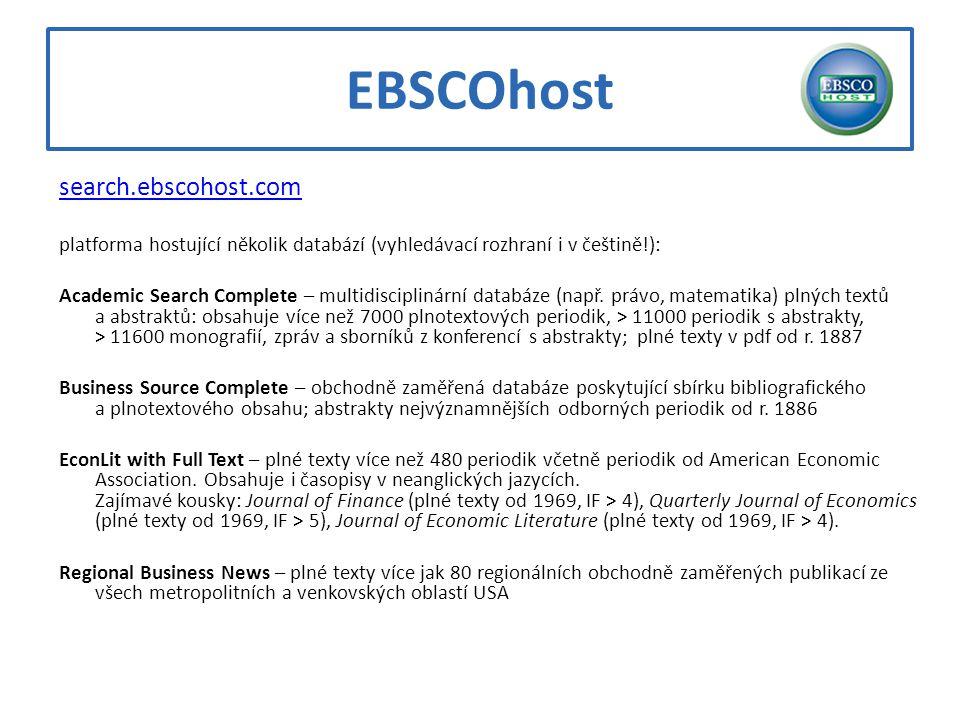 EBSCOhost search.ebscohost.com platforma hostující několik databází (vyhledávací rozhraní i v češtině!): Academic Search Complete – multidisciplinární