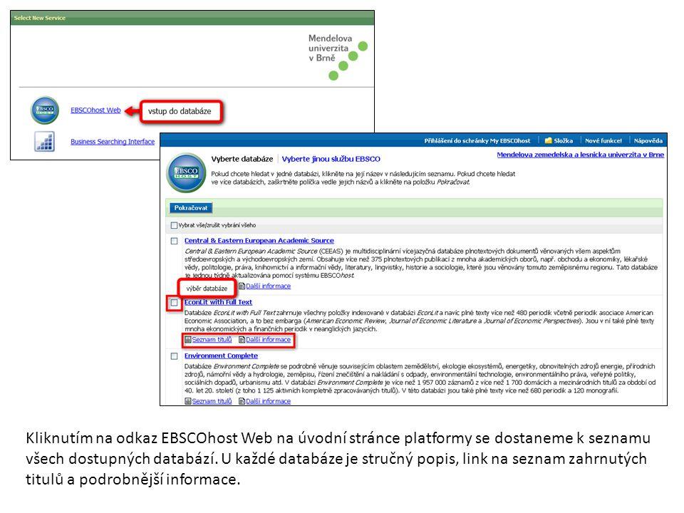 Kliknutím na odkaz EBSCOhost Web na úvodní stránce platformy se dostaneme k seznamu všech dostupných databází. U každé databáze je stručný popis, link