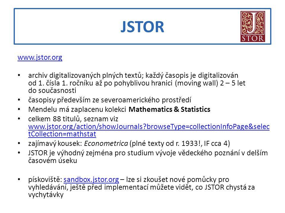 JSTOR www.jstor.org archiv digitalizovaných plných textů; každý časopis je digitalizován od 1. čísla 1. ročníku až po pohyblivou hranici (moving wall)