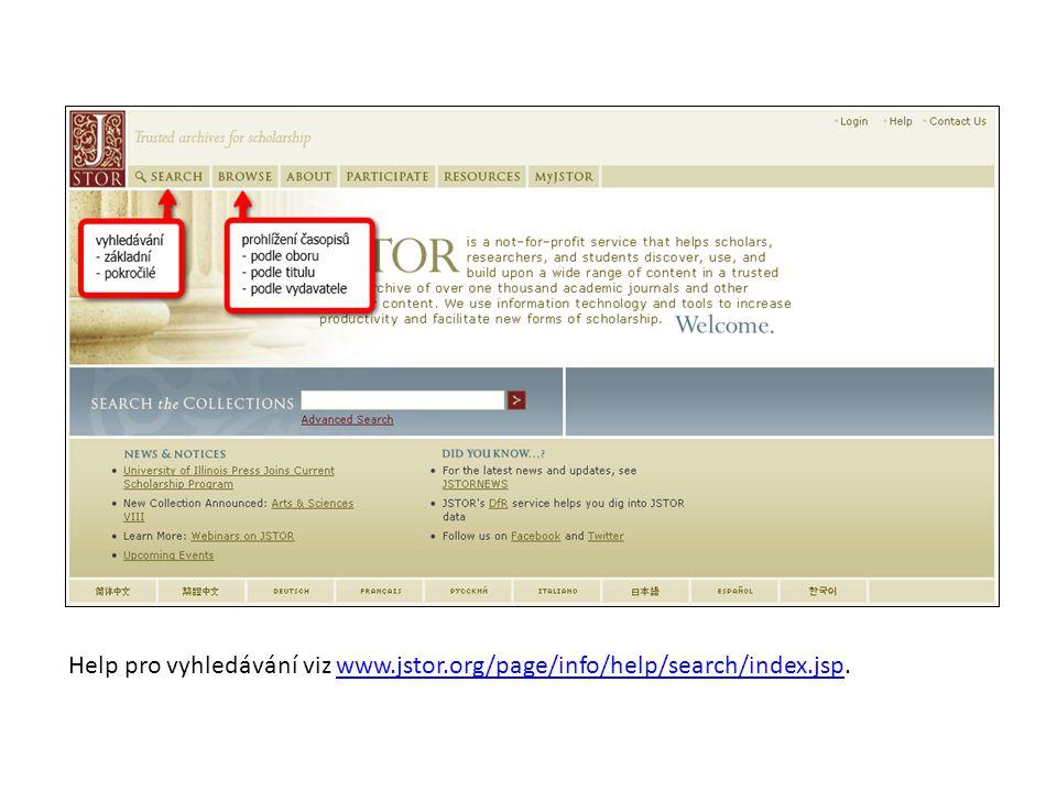 Help pro vyhledávání viz www.jstor.org/page/info/help/search/index.jsp.www.jstor.org/page/info/help/search/index.jsp