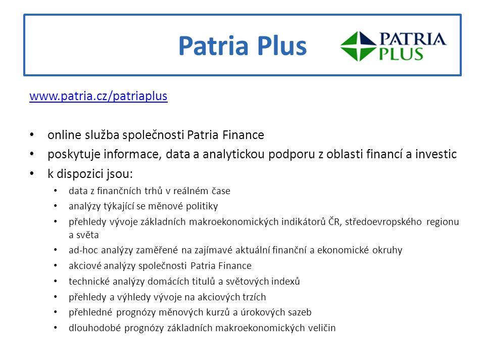 Patria Plus www.patria.cz/patriaplus online služba společnosti Patria Finance poskytuje informace, data a analytickou podporu z oblasti financí a inve