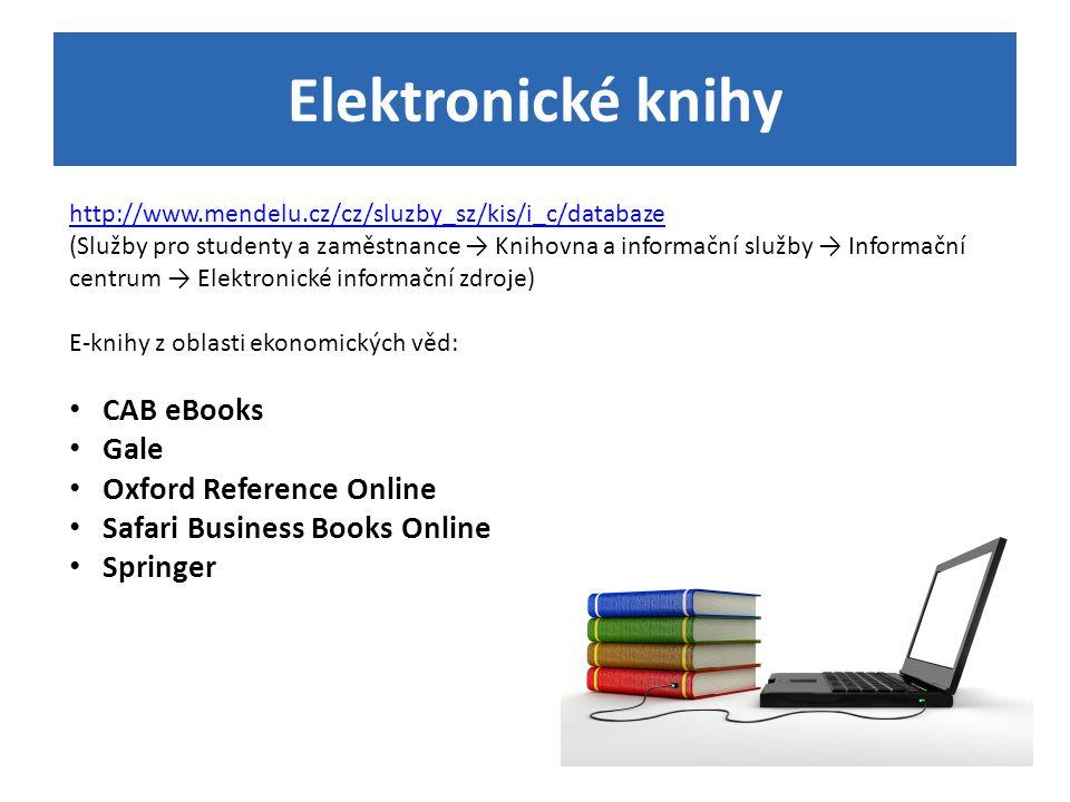 Elektronické knihy http://www.mendelu.cz/cz/sluzby_sz/kis/i_c/databaze (Služby pro studenty a zaměstnance → Knihovna a informační služby → Informační