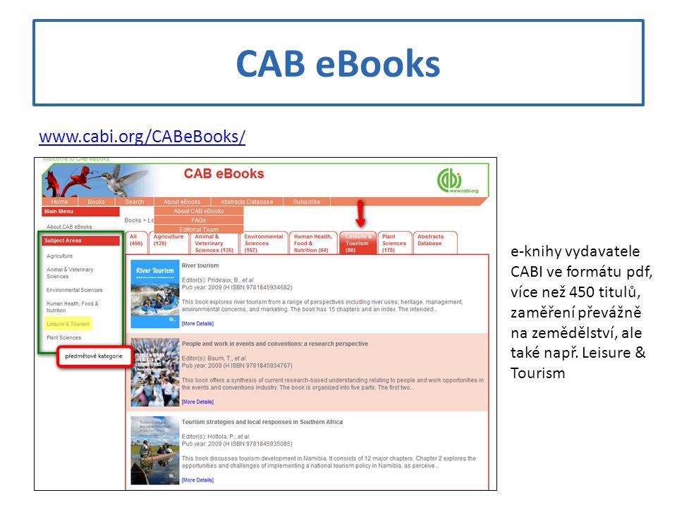CAB eBooks www.cabi.org/CABeBooks / e-knihy vydavatele CABI ve formátu pdf, více než 450 titulů, zaměření převážně na zemědělství, ale také např. Leis