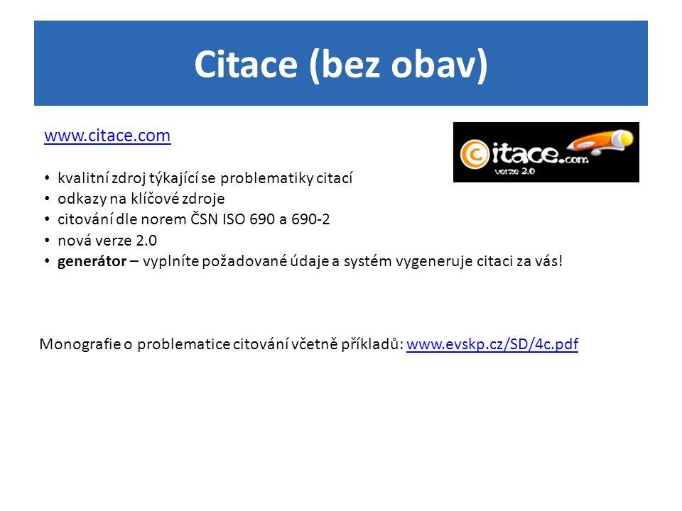 Citace (bez obav) www.citace.com kvalitní zdroj týkající se problematiky citací odkazy na klíčové zdroje citování dle norem ČSN ISO 690 a 690-2 nová v