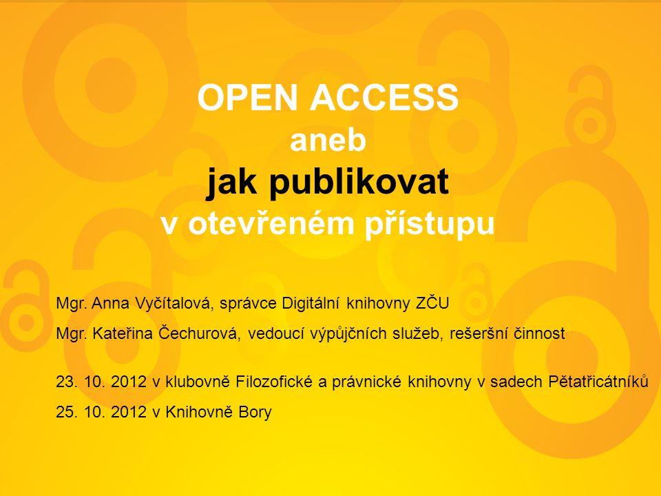 OPEN ACCESS aneb jak publikovat v otevřeném přístupu Mgr.