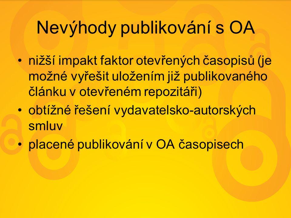 Nevýhody publikování s OA nižší impakt faktor otevřených časopisů (je možné vyřešit uložením již publikovaného článku v otevřeném repozitáři) obtížné řešení vydavatelsko-autorských smluv placené publikování v OA časopisech