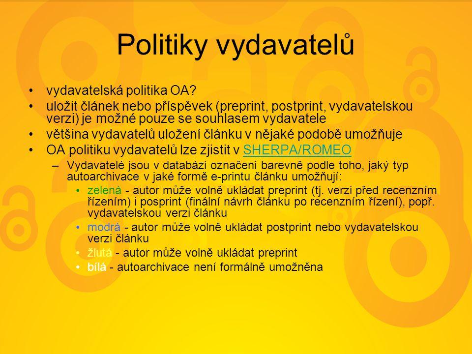 Politiky vydavatelů vydavatelská politika OA? uložit článek nebo příspěvek (preprint, postprint, vydavatelskou verzi) je možné pouze se souhlasem vyda