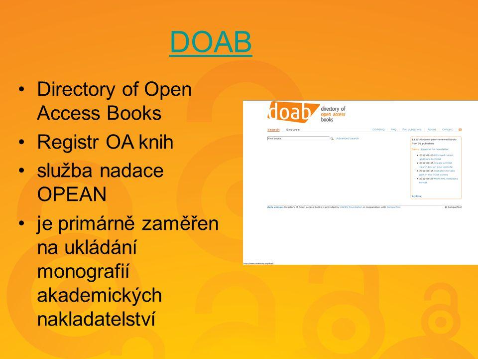 DOAB Directory of Open Access Books Registr OA knih služba nadace OPEAN je primárně zaměřen na ukládání monografií akademických nakladatelství