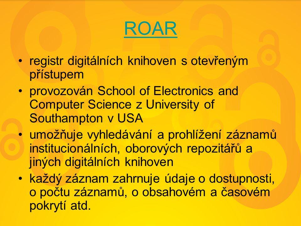 ROAR registr digitálních knihoven s otevřeným přístupem provozován School of Electronics and Computer Science z University of Southampton v USA umožňu