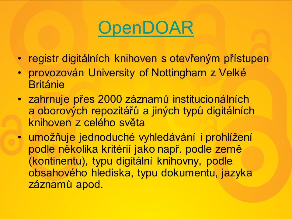 OpenDOAR registr digitálních knihoven s otevřeným přístupen provozován University of Nottingham z Velké Británie zahrnuje přes 2000 záznamů institucio