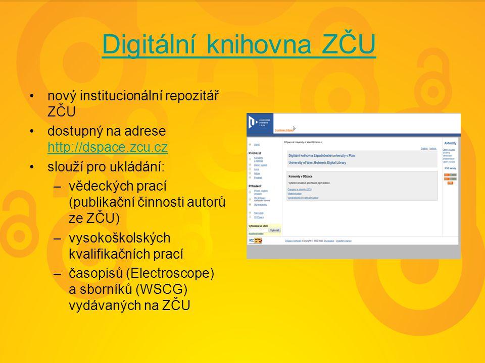 Digitální knihovna ZČU nový institucionální repozitář ZČU dostupný na adrese http://dspace.zcu.cz http://dspace.zcu.cz slouží pro ukládání: –vědeckých