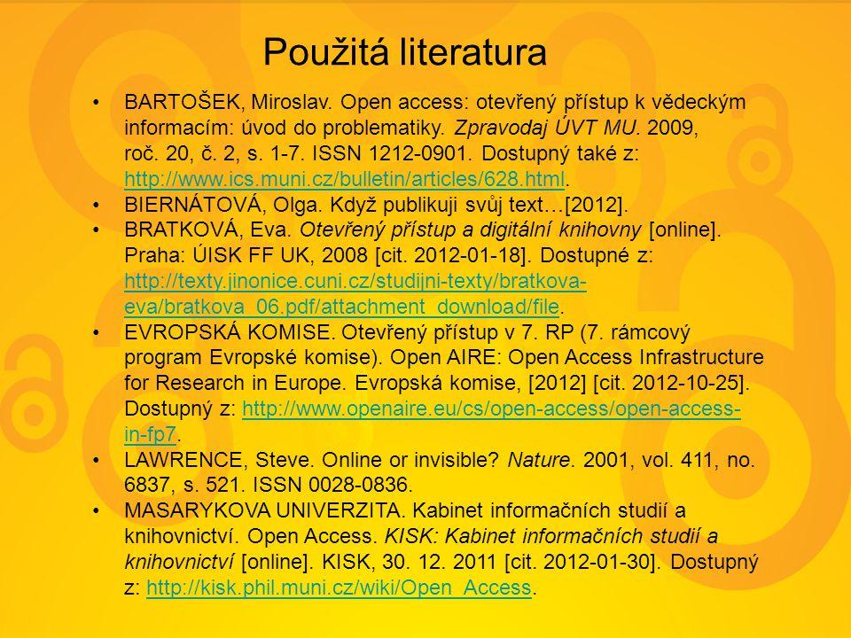 BARTOŠEK, Miroslav. Open access: otevřený přístup k vědeckým informacím: úvod do problematiky. Zpravodaj ÚVT MU. 2009, roč. 20, č. 2, s. 1-7. ISSN 121