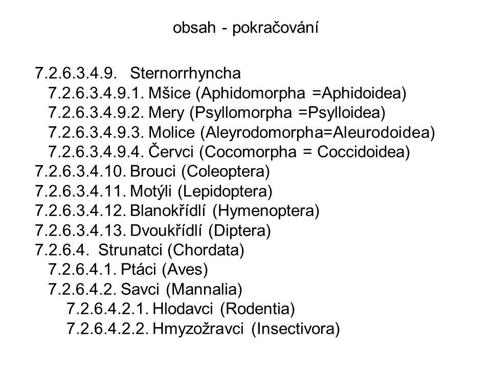 obsah - pokračování 7.2.6.3.4.9.Sternorrhyncha 7.2.6.3.4.9.1.