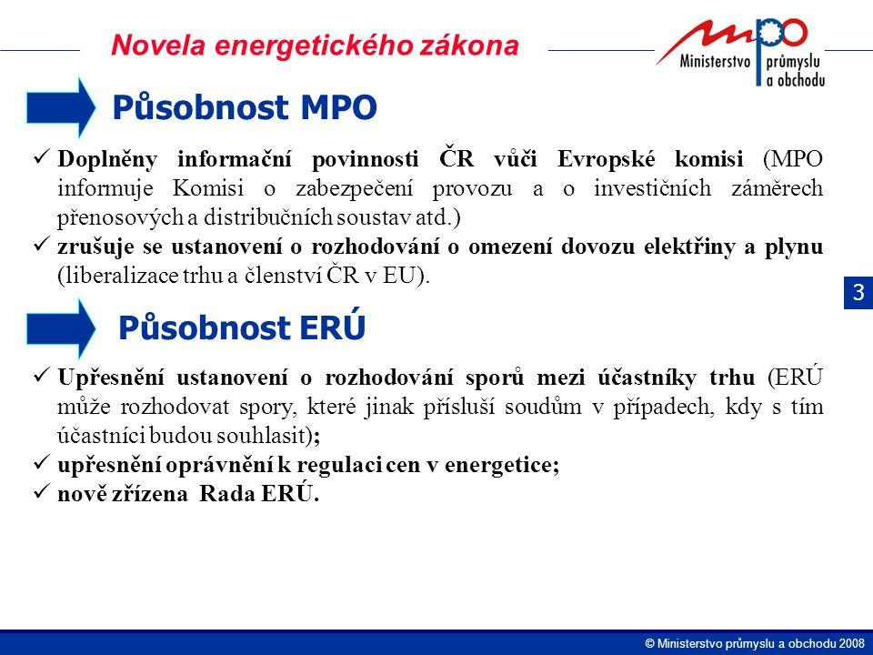  Ministerstvo průmyslu a obchodu 2008 Působnost MPO Doplněny informační povinnosti ČR vůči Evropské komisi (MPO informuje Komisi o zabezpečení provozu a o investičních záměrech přenosových a distribučních soustav atd.) zrušuje se ustanovení o rozhodování o omezení dovozu elektřiny a plynu (liberalizace trhu a členství ČR v EU).