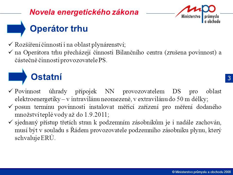  Ministerstvo průmyslu a obchodu 2008 Operátor trhu Rozšíření činností i na oblast plynárenství; na Operátora trhu přecházejí činnosti Bilančního cen