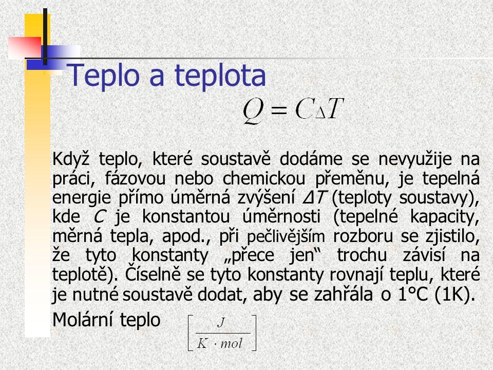 Tedy: U=Q + A = konst.