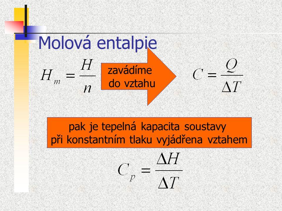 Molová entalpie zavádíme do vztahu pak je tepelná kapacita soustavy při konstantním tlaku vyjádřena vztahem