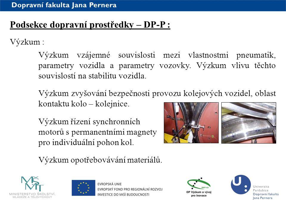 www.upce.cz Podsekce dopravní prostředky – DP-P : Výzkum : Výzkum vzájemné souvislosti mezi vlastnostmi pneumatik, parametry vozidla a parametry vozov