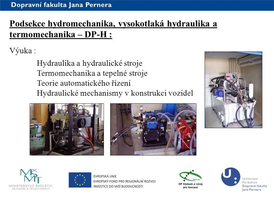 www.upce.cz Podsekce hydromechanika, vysokotlaká hydraulika a termomechanika – DP-H : Výuka : Hydraulika a hydraulické stroje Termomechanika a tepelné