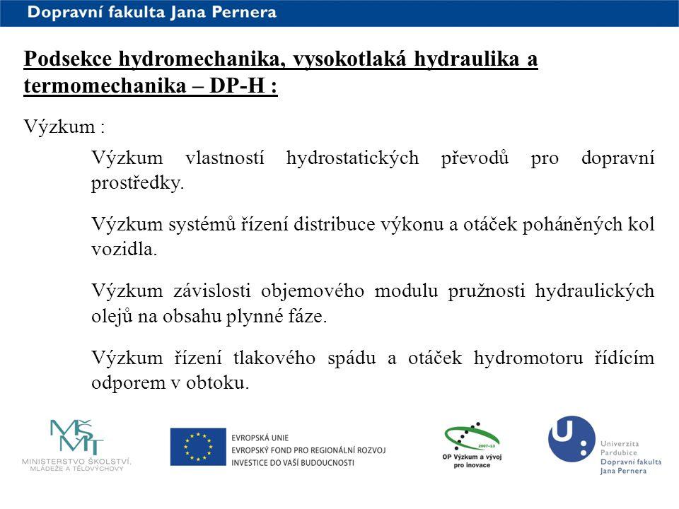www.upce.cz Podsekce hydromechanika, vysokotlaká hydraulika a termomechanika – DP-H : Výzkum : Výzkum vlastností hydrostatických převodů pro dopravní