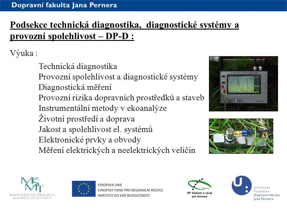 www.upce.cz Podsekce technická diagnostika, diagnostické systémy a provozní spolehlivost – DP-D : Výuka : Technická diagnostika Provozní spolehlivost