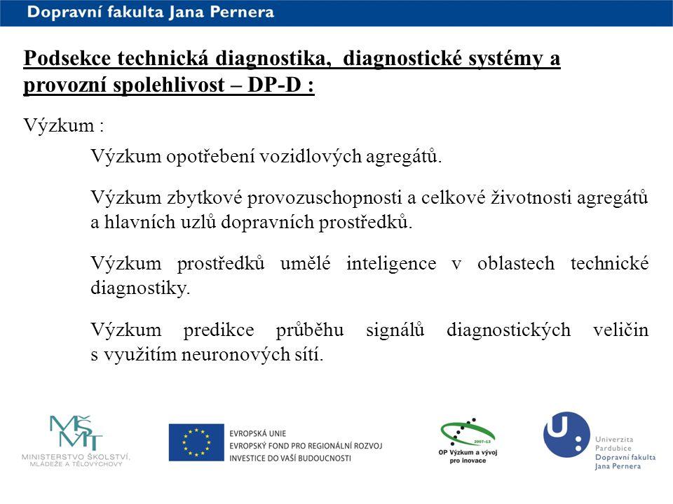 www.upce.cz Výzkum : Výzkum opotřebení vozidlových agregátů. Výzkum zbytkové provozuschopnosti a celkové životnosti agregátů a hlavních uzlů dopravníc