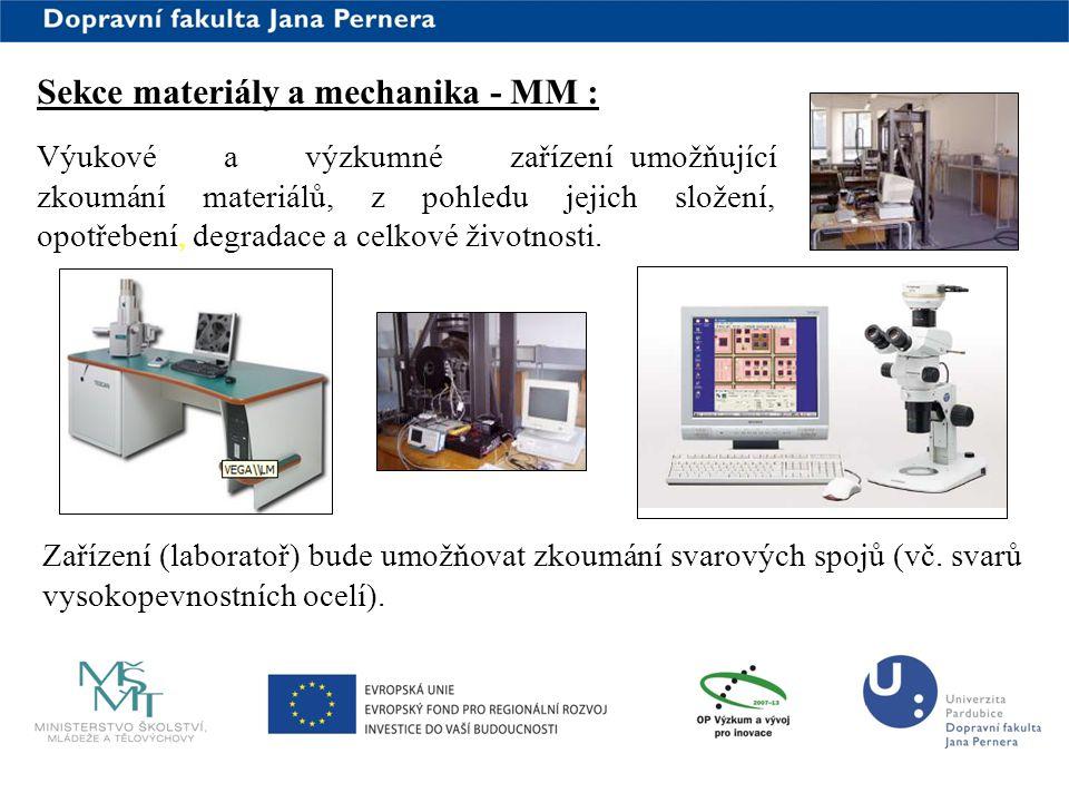 www.upce.cz Sekce materiály a mechanika - MM : Výukové a výzkumné zařízení umožňující zkoumání materiálů, z pohledu jejich složení, opotřebení, degrad