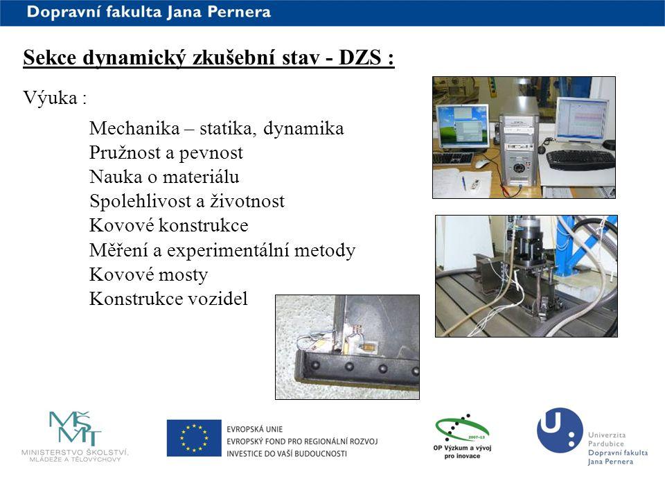 www.upce.cz Výuka : Mechanika – statika, dynamika Pružnost a pevnost Nauka o materiálu Spolehlivost a životnost Kovové konstrukce Měření a experimentá