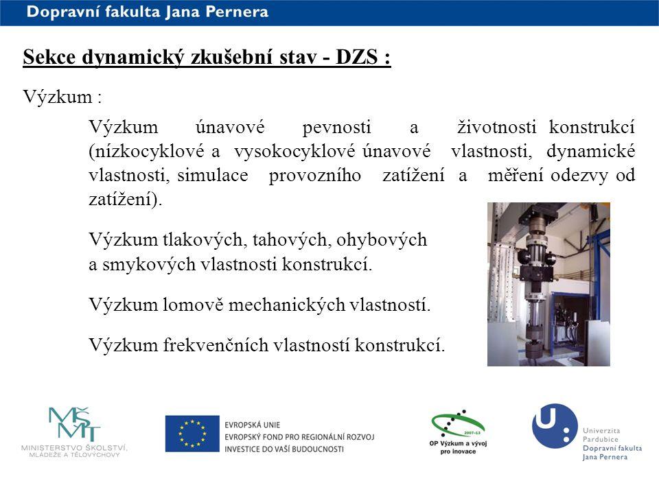 www.upce.cz Výzkum : Výzkum únavové pevnosti a životnosti konstrukcí (nízkocyklové a vysokocyklové únavové vlastnosti, dynamické vlastnosti, simulace