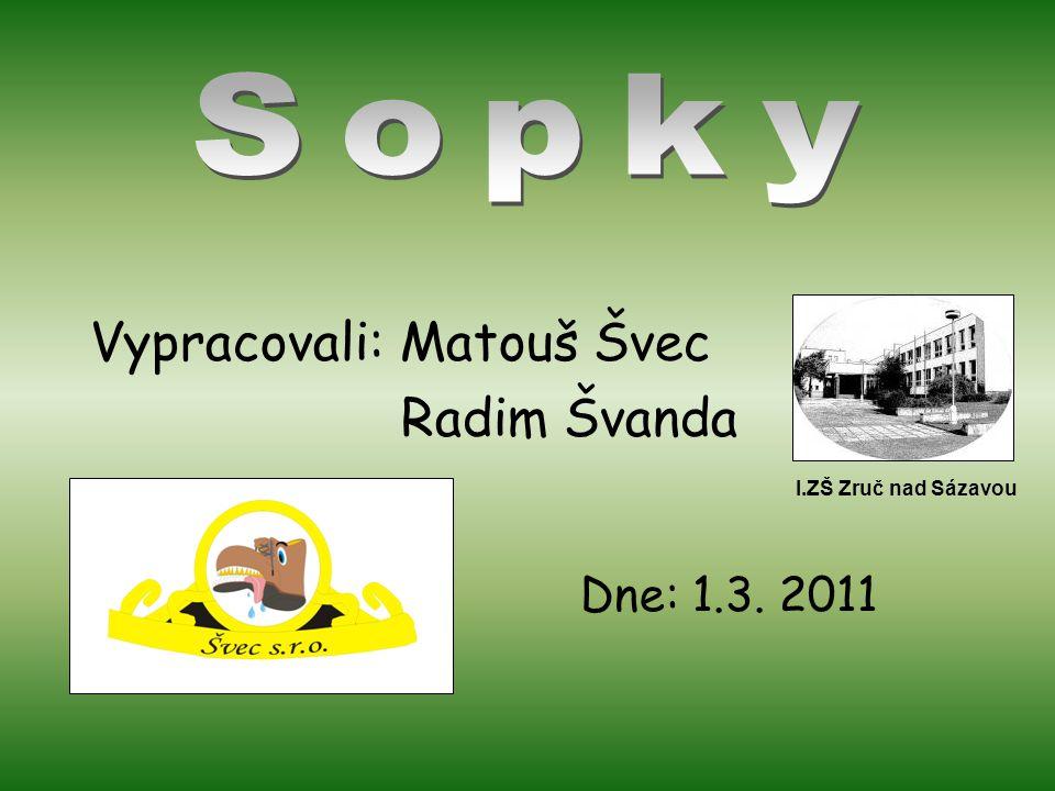 Vypracovali: Matouš Švec Radim Švanda Dne: 1.3. 2011 I.ZŠ Zruč nad Sázavou