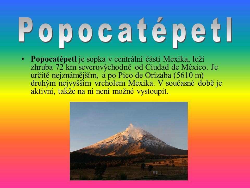 Popocatépetl je sopka v centrální části Mexika, leží zhruba 72 km severovýchodně od Ciudad de México. Je určitě nejznámějším, a po Pico de Orizaba (56