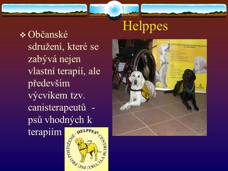 Helppes  Občanské sdružení, které se zabývá nejen vlastní terapií, ale především výcvikem tzv. canisterapeutů - psů vhodných k terapiím