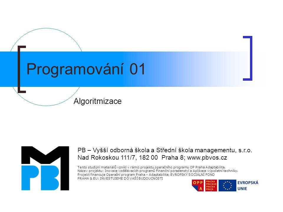 Tento studijní materiálů vznikl v rámci projektu operačního programu OP Praha Adaptabilita.