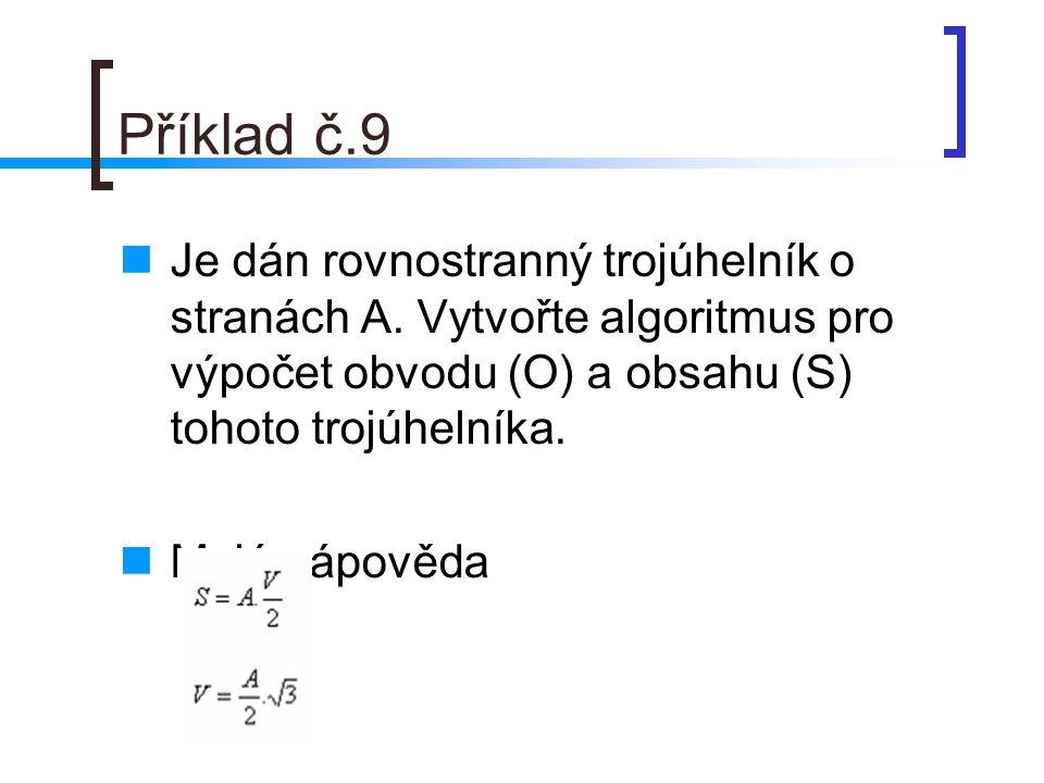 Příklad č.9 Je dán rovnostranný trojúhelník o stranách A.