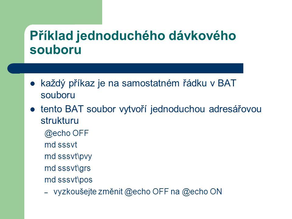 Příklad jednoduchého dávkového souboru každý příkaz je na samostatném řádku v BAT souboru tento BAT soubor vytvoří jednoduchou adresářovou strukturu @