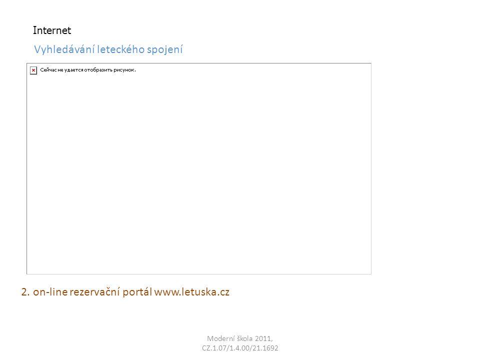 Moderní škola 2011, CZ.1.07/1.4.00/21.1692 Internet Vyhledávání leteckého spojení 2.