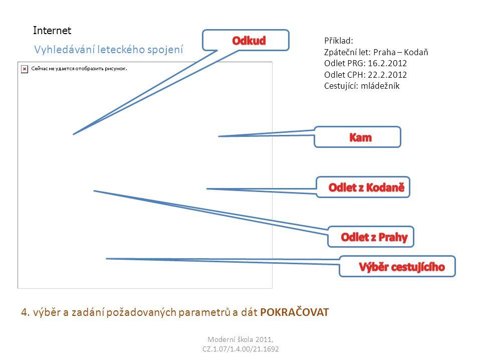 Moderní škola 2011, CZ.1.07/1.4.00/21.1692 Internet Vyhledávání leteckého spojení 4.