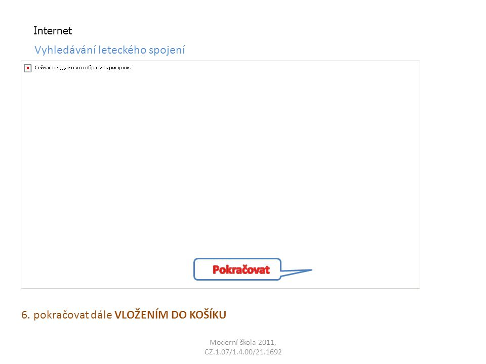 Moderní škola 2011, CZ.1.07/1.4.00/21.1692 Internet Vyhledávání leteckého spojení 6.