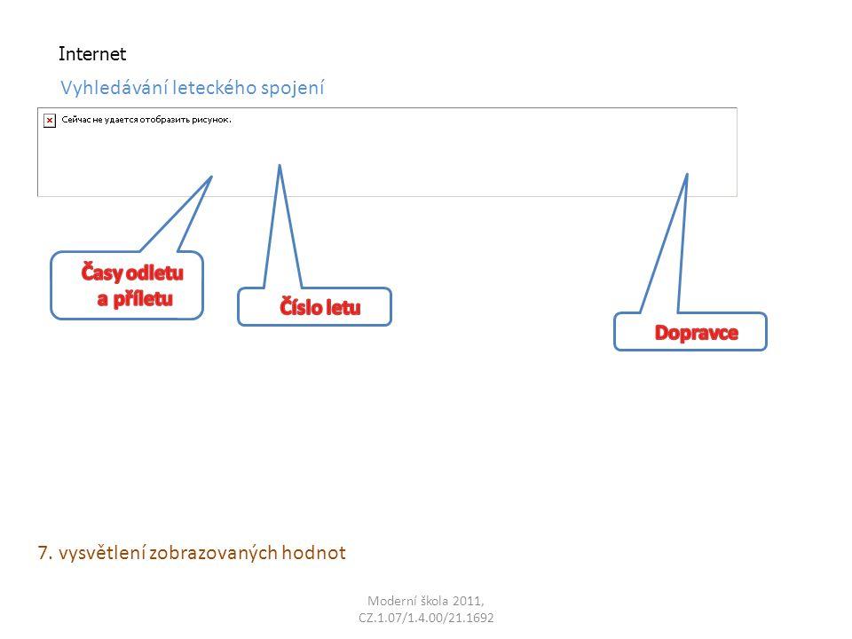 Moderní škola 2011, CZ.1.07/1.4.00/21.1692 Internet Vyhledávání leteckého spojení 7.