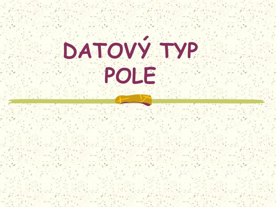 Datový typ - POLE Předpokládané znalosti Základní datové typy – přehled Jednoduchý cyklus Generování náhodných čísel 2