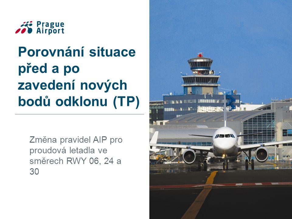 Porovnání situace před a po zavedení nových bodů odklonu (TP) Změna pravidel AIP pro proudová letadla ve směrech RWY 06, 24 a 30